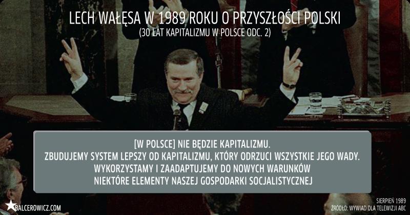 Lech Wałęsa w 1989 roku o przyszłości Polski
